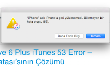 iPhone 6 ve 6 Plus iTunes 53 Error - Hatası