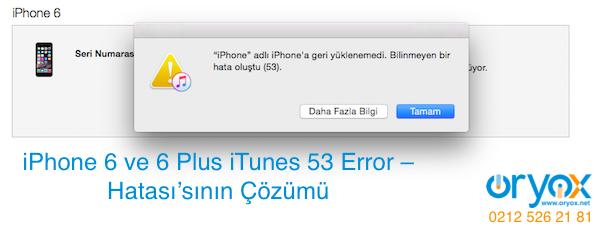 iPhone 6 ve 6 Plus iTunes 53 Error – Hatası (Fix - Çözümü)