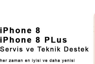 iPhone 8 ve 8 Plus Servis, Teknik Destek