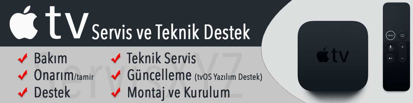 Apple TV Servis ve Teknik Destek